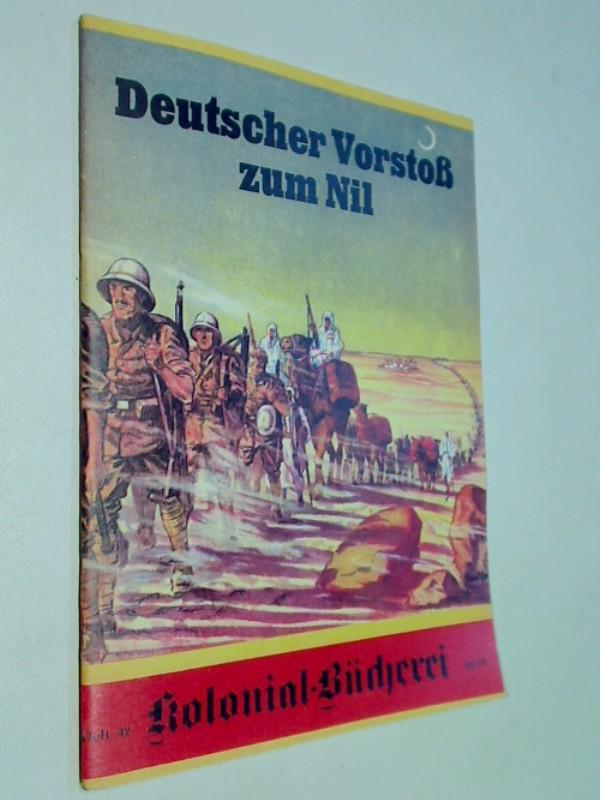 Kolonial-Bücherei Heft 42 : Christian Klaadt: Deutscher Vorstoss zum Nil. Roman-Heft, ND Nachdruck Reprint