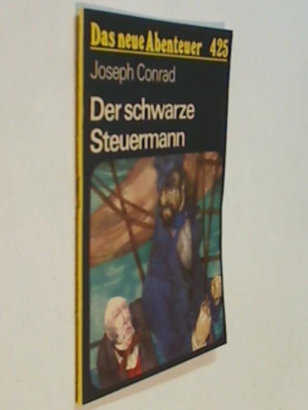 Das neue Abenteuer 425 Joseph Conrad : Der schwarze Steuermann . Roman-Heft