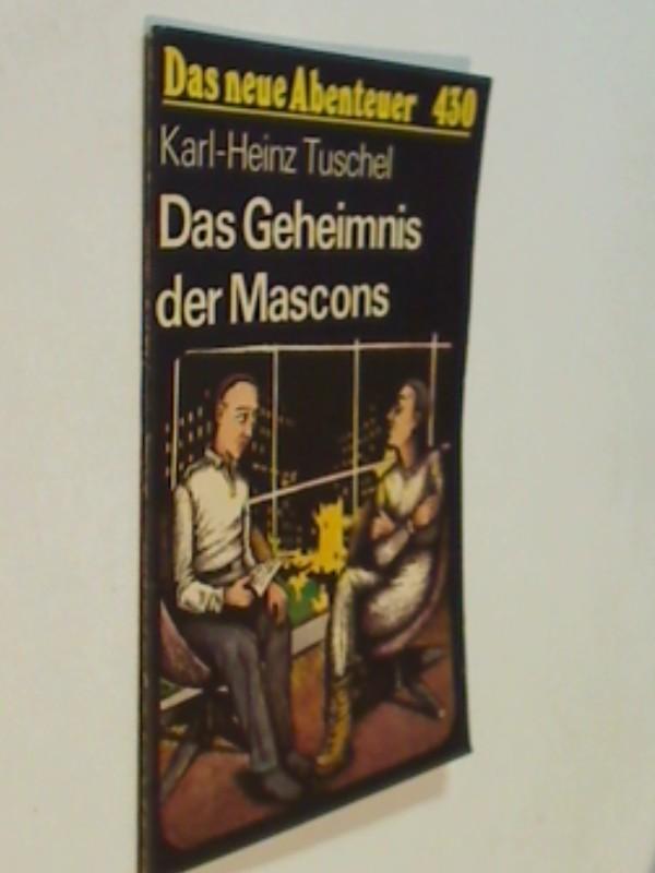 Das neue Abenteuer 430 Karl Heinz Tuschel : Das Geheimnis der Mascons . Roman-Heft