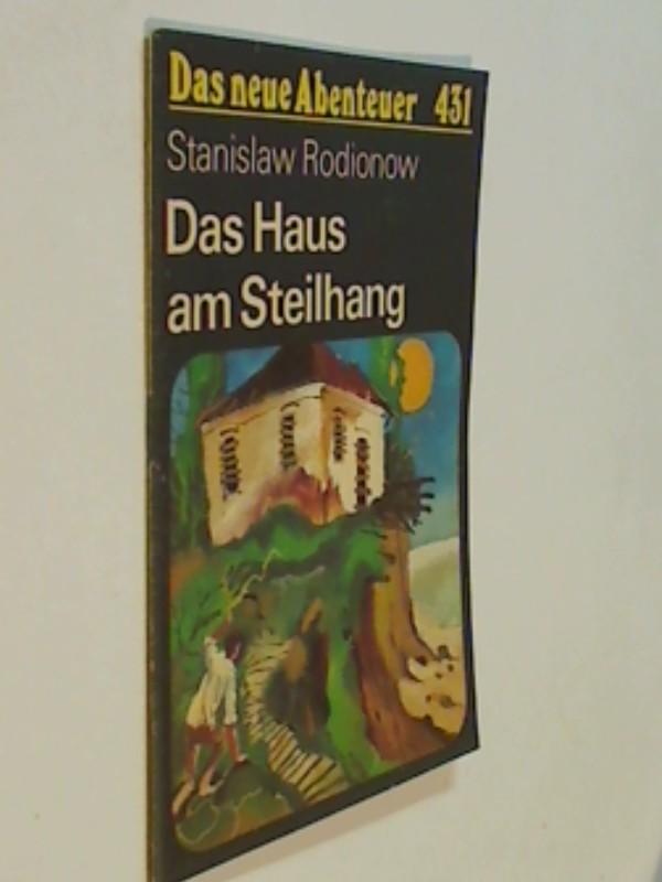 Das neue Abenteuer 431 Stanislaw Rodionow : Das Haus am Steilhang . Roman-Heft