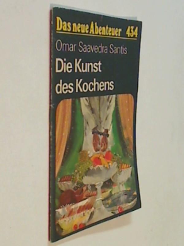 Das neue Abenteuer 434 Omar Saavedra Santis : Die Kunst des Kochens . Roman-Heft