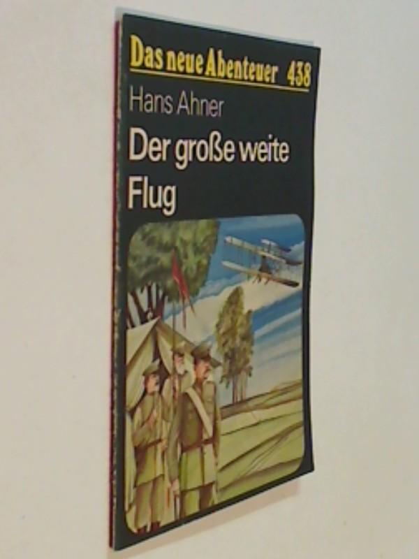 Das neue Abenteuer 438 Hans Ahner : Der große weite Flug . Roman-Heft