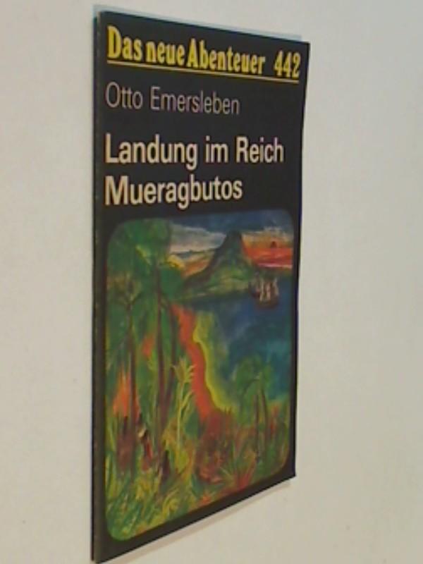 Das neue Abenteuer 442 Otto Emersleben : Landung im Reich Mueragbutos . Roman-Heft