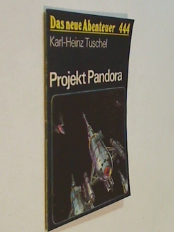 Das neue Abenteuer 444 Karl Heinz Tuschel : Projekt Pandora . Science Fiction Roman-Heft