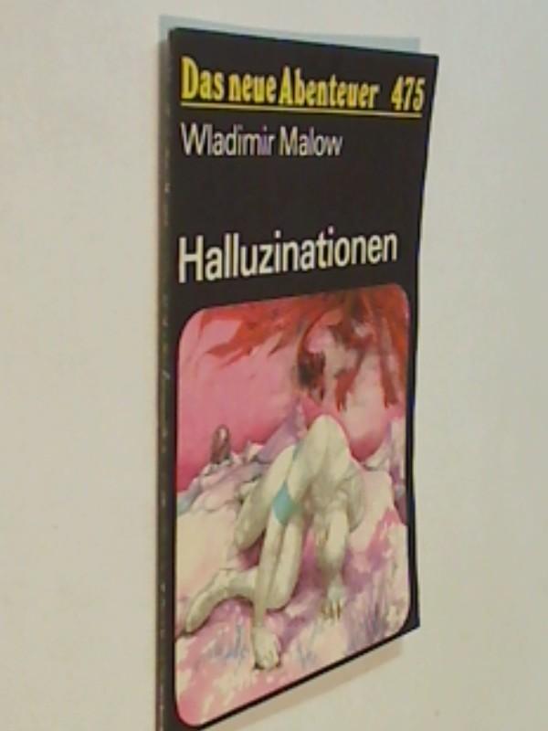 Das neue Abenteuer 475 Wladimir Malow : Halluzinationen. Roman-Heft