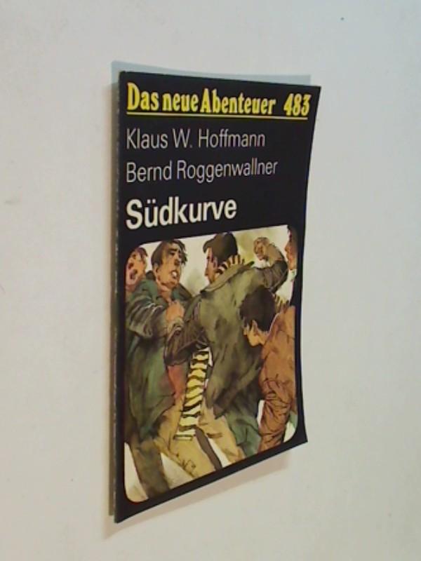 Das neue Abenteuer 483 Klaus W. Hoffmann : Südkurve. Roman-Heft