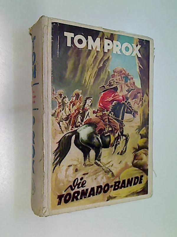 Tom Prox Buch 49 Rolf Randall: Die Tornado-Bande.  Abenteuerliche Erlebnisse, 1953