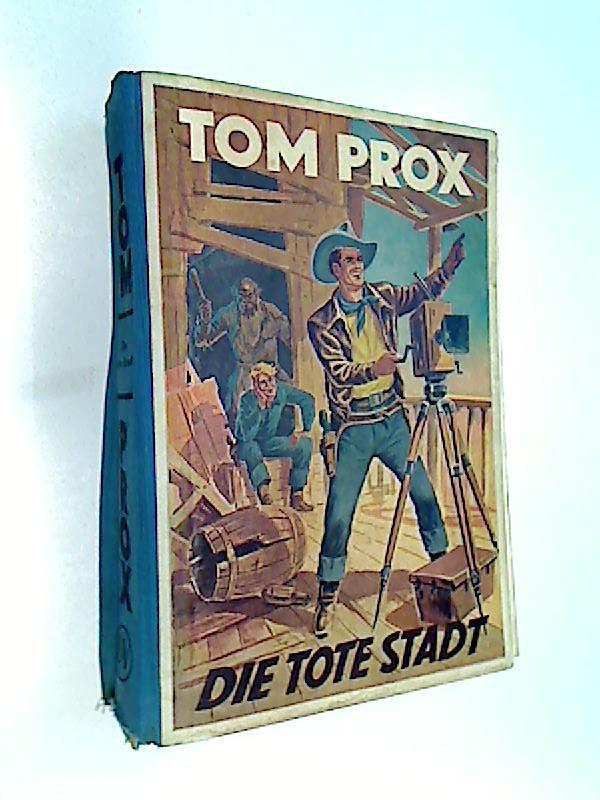 Tom Prox Buch 6 Rolf Randall: Die tote Stadt  Abenteuerliche Erlebnisse, 1951