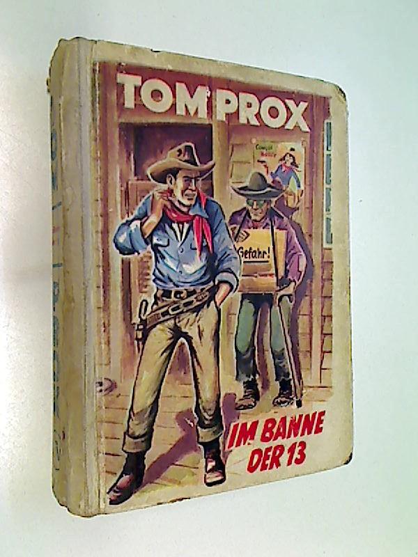 Tom Prox Buch 58 Rolf Randall: Im Banne der 13.  Abenteuerliche Erlebnisse, 1953