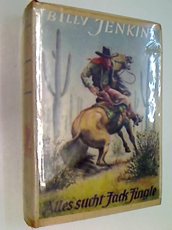 Billy Jenkins 28 Nils Krüger: Alles sucht nach Jack Jingle. (mit Tom Prox) Wild-West-Erzählungen, 1951