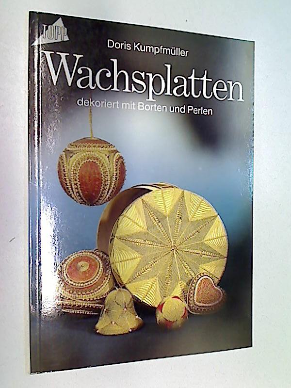 Kumpfmüller, Doris: Zauberhafte Variationen aus Wachsplatten und Borten und Perlen.  TOPP 1112