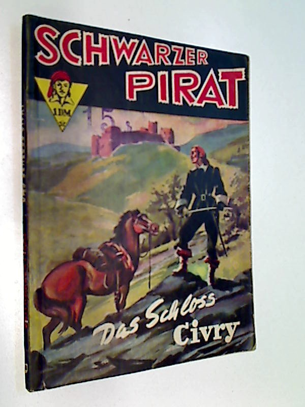 Visconti, Arnaldo: Schwarzer Pirat Nr. 40 Das Schloss Civry. Roman-Heft (1951)