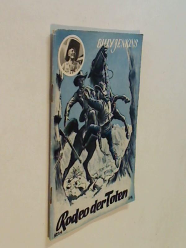 Billy Jenkins Nr. 204 Rodeo der Toten. Western Roman-Heft (1957)