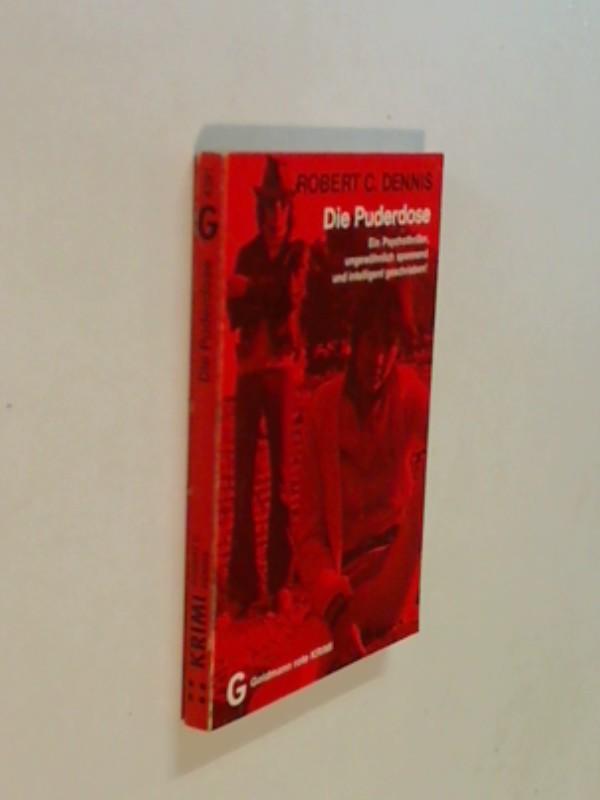 Dennis, Robert C. und Norbert Wölfl: Die Puderdose : Kriminalroman. Golmann rote Krimi 4391