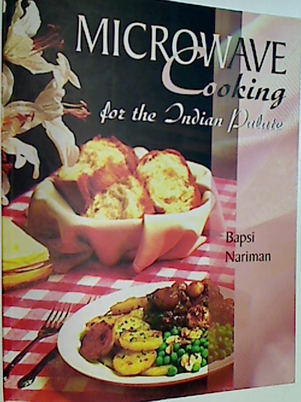 Microwave Cooking for the Indian Palate