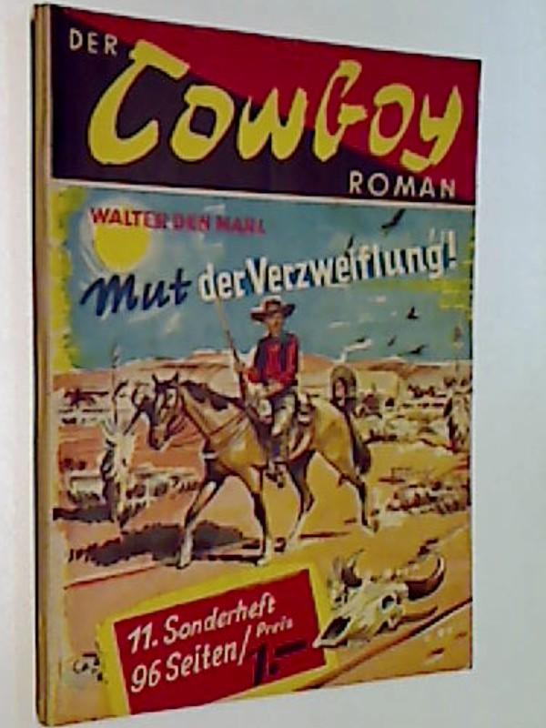 Der Cowboy Roman Sonderheft 11: Mut der Verzweiflung! Masta Western Roman-Heft ERSTAUSGABE