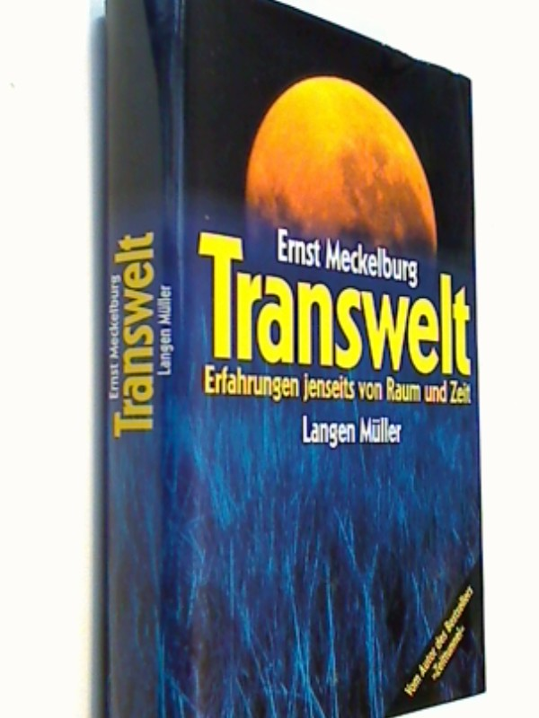 Transwelt - Erfahrungen jenseits von Raum und Zeit