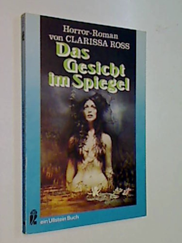 Das Gesicht im Spiegel : Ullstein-Bücher , Nr. 3262