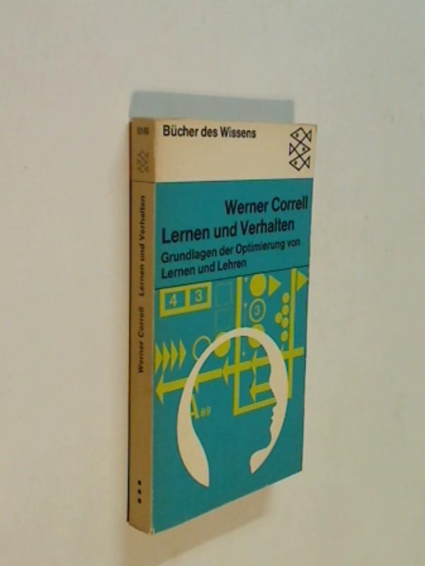 Lernen und Verhalten : Grundlagen d. Optimierung von Lernen u. Lehren. Fischer-Taschenbücher  6146