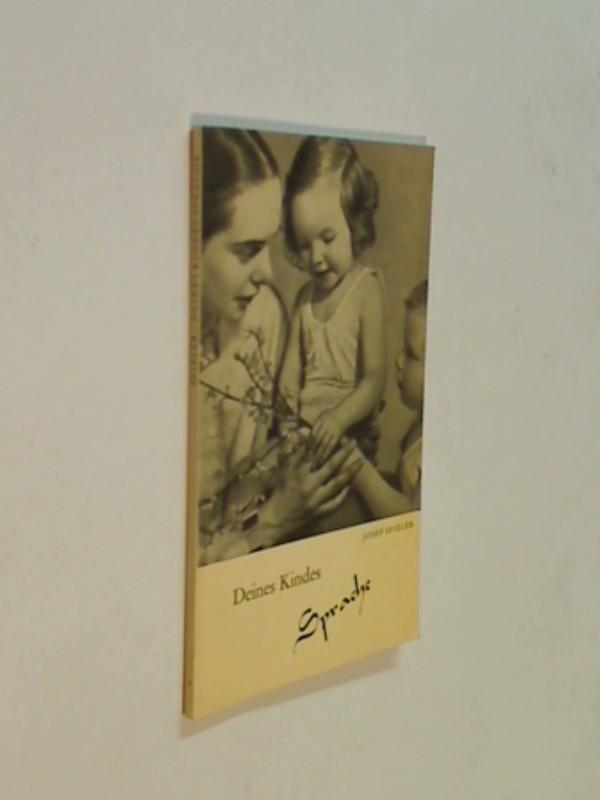 Deines Kindes Sprache : Sprachpflege u. Sprachstörungen.  Bedrohte Jugend - Drohende Jugend. Heilpädagogische Schriftenreihe Heft 4