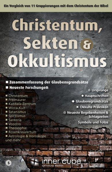 Christentum, Sekten und Okkultismus. Ein Vergleich von 11 Gruppierungen mit dem Christentum der Bibel