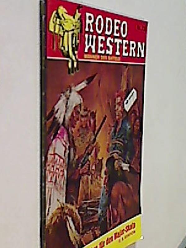 Rodeo Western Nr. 730 H. S. Sharon :Gewehre für den Major-Skalp. Roman-Heft