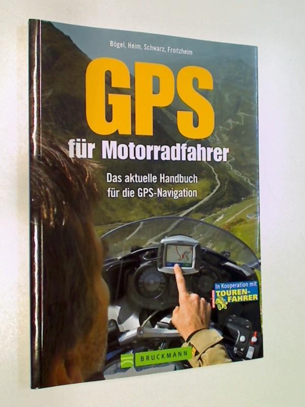 GPS für Motorradfahrer. Das aktuelle Handbuch für die GPS-Navigation