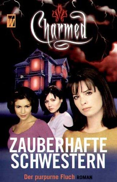 Zauberhafte Schwestern  - Roman zur Serie Teil: Der purpurne Fluch. Charmed