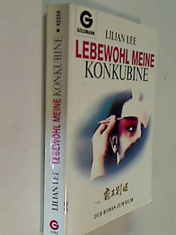 Lee, Lillian: Lebewohl meine Konkubine - Roman zum Film
