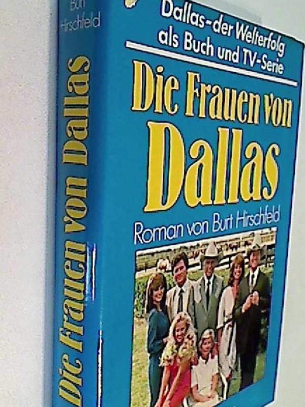 Dallas  Die Frauen von Dallas - Roman zur Fernsehserie