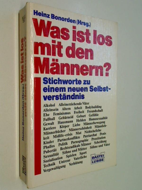 Was ist los mit den Männern? : Stichworte zu e. neuen Selbstverständnis. Bastei-Lübbe-Taschenbuch , Bd. 60232 : Sachbuch