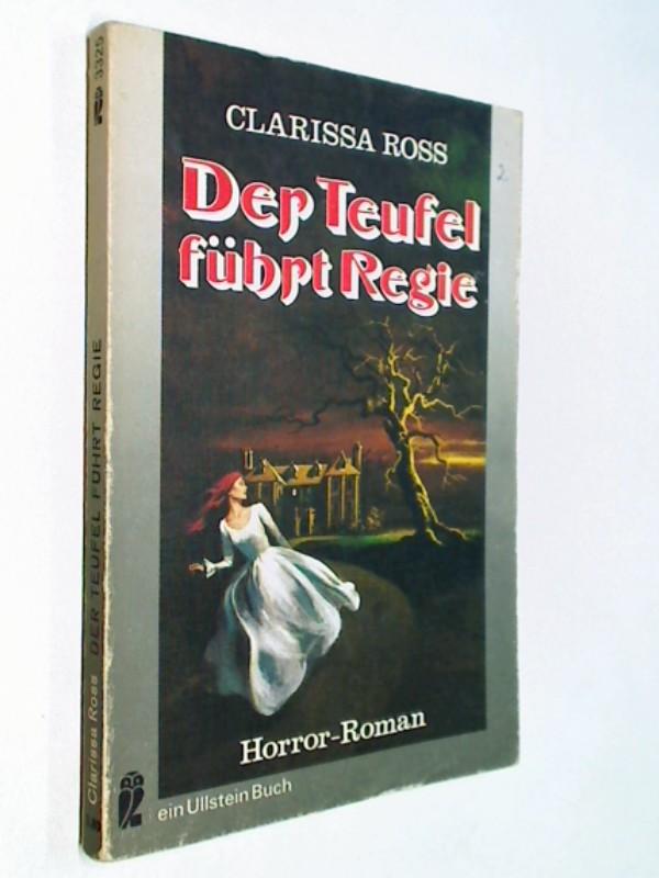 Der Teufel führt Regie : Ullstein-Bücher, Nr. 3325. Horror-Roman
