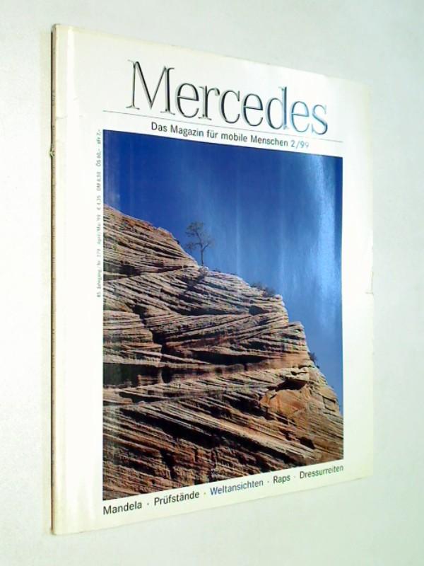 Mercedes Magazin 1999 Heft 2 : Mandela, Prüfstände, Raps, Dressurreiten