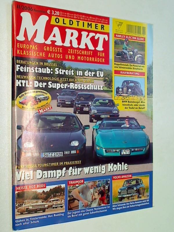 Oldtimer Markt 2006 Heft 11 : Harley Electra Glide,Volvo Amazon, KTL: Der super Rostschutz. Zeitschrift für klassische Autos und Motorräder.