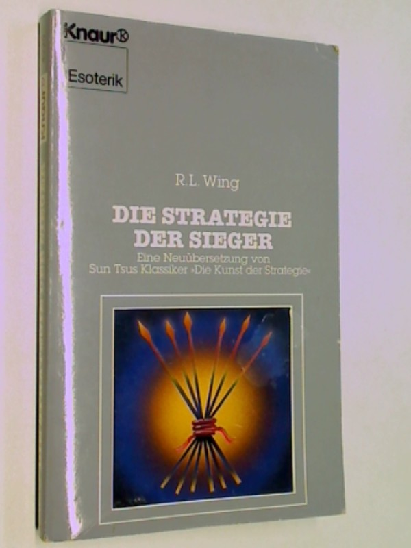 Die Strategie der Sieger. Eine Neuübersetzung von Sun Tsus Klassiker