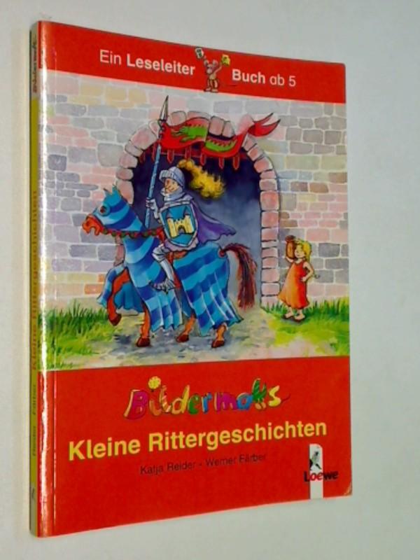 Kleine Rittergeschichten. Bildermaus, Ein Leseleiter-Buch : ab 5, ERSTAUSGABE 2004