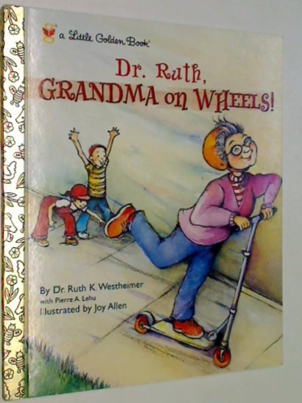 Dr. Ruth: Grandma on Wheels (Little Golden Book)