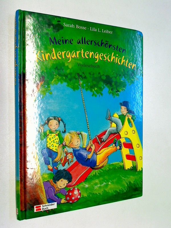 Meine allerschönsten Kindergartengeschichten : Vorlesebuch