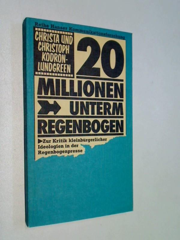 20 Millionen unterm Regenbogen : zur Inhaltsanalyse d. Regenbogenpresse. Reihe Hanser 210 : Kommunikationsforschung.