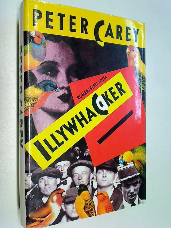 Illywhacker : Roman. Aus d. Engl. übers. von Dirk van Gunsteren