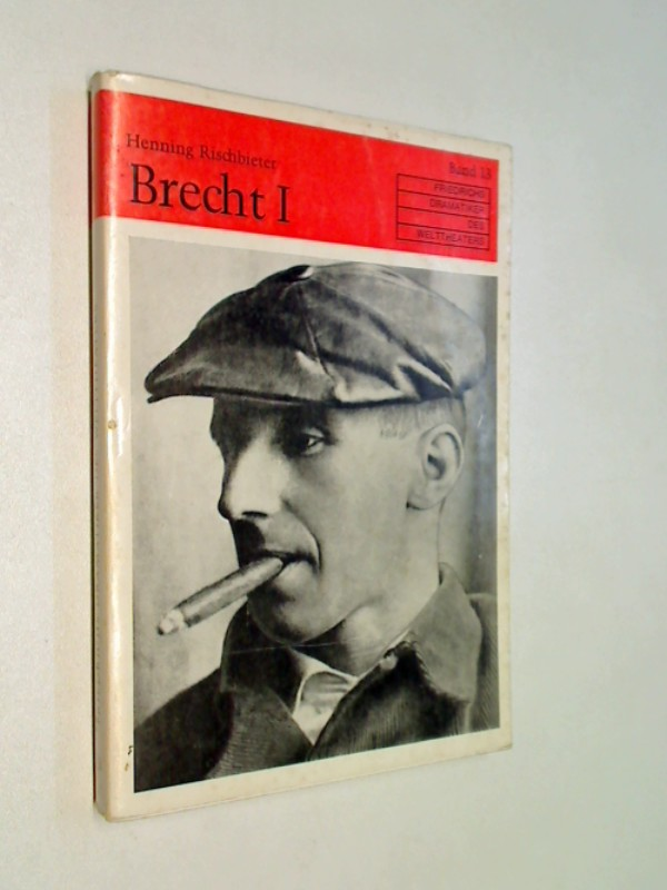 Bertolt Brecht, Teil: Bd. 1., Daten, Zeit und Werk, Frühe Stücke, Opern, Lehrstücke, Antifaschistische Stücke. Friedrichs Dramatiker des Welttheaters Bd. 13