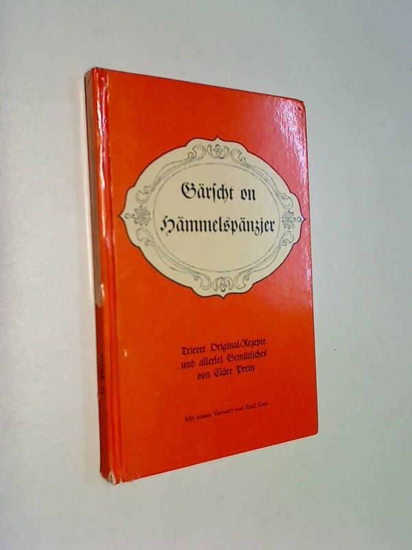 Gärscht on Hämmelspänzjer : Trierer Orig.-Rezepte u. allerlei Gemütliches. Mit e. Vorw. von Emil Zenz