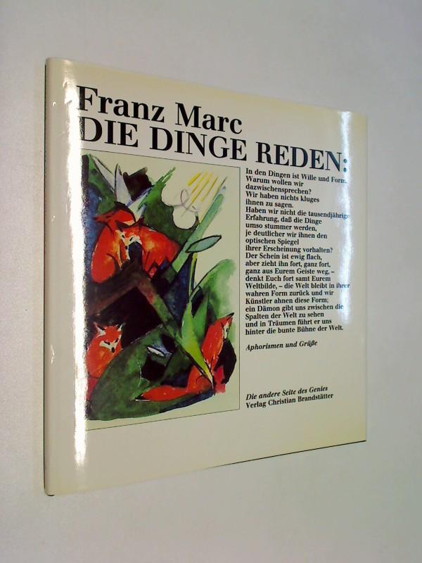Marc, Franz: Die Dinge reden. Aphorismen und Grüsse.