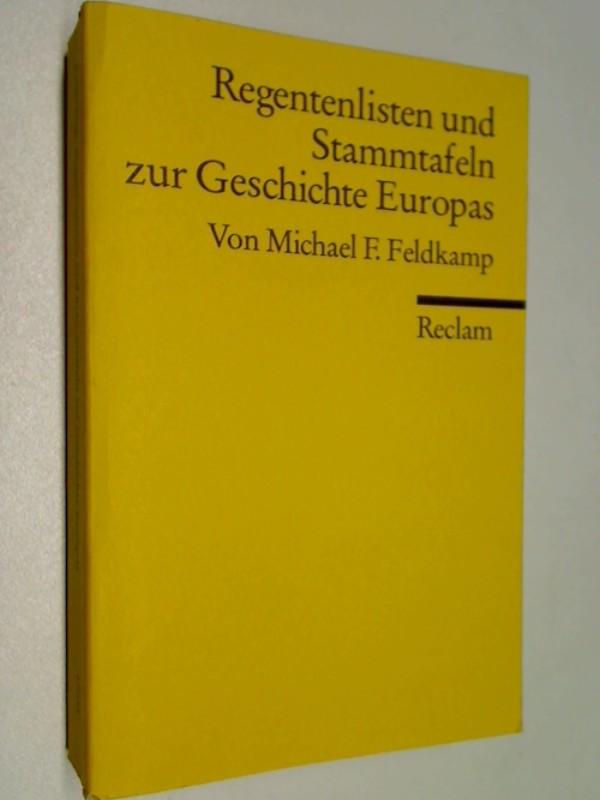 Feldkamp, Michael F.: Regentenlisten und Stammtafeln zur Geschichte Europas : vom Mittelalter bis zur Gegenwart. Reclams Universal-Bibliothek  Nr. 17034.