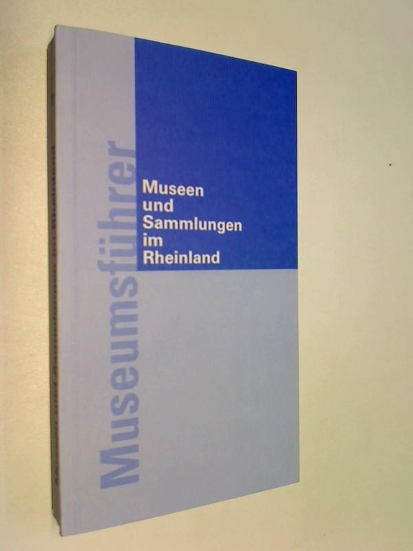Museen und Sammlungen im Rheinland : Museumsführer