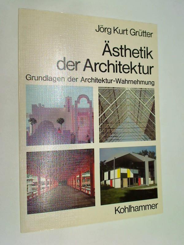 Ästhetik der Architektur: Grundlagen der Architektur-Wahrnehmung (Fachbuchreihe Architektur)