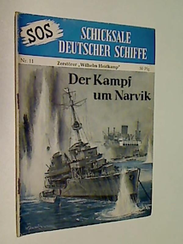 SOS Nr. 11  Der Kampf um Narvik. Zerstörer Wilhelm Heidkamp Schicksale Deutscher Schiffe. Moewig Roman-Heft.
