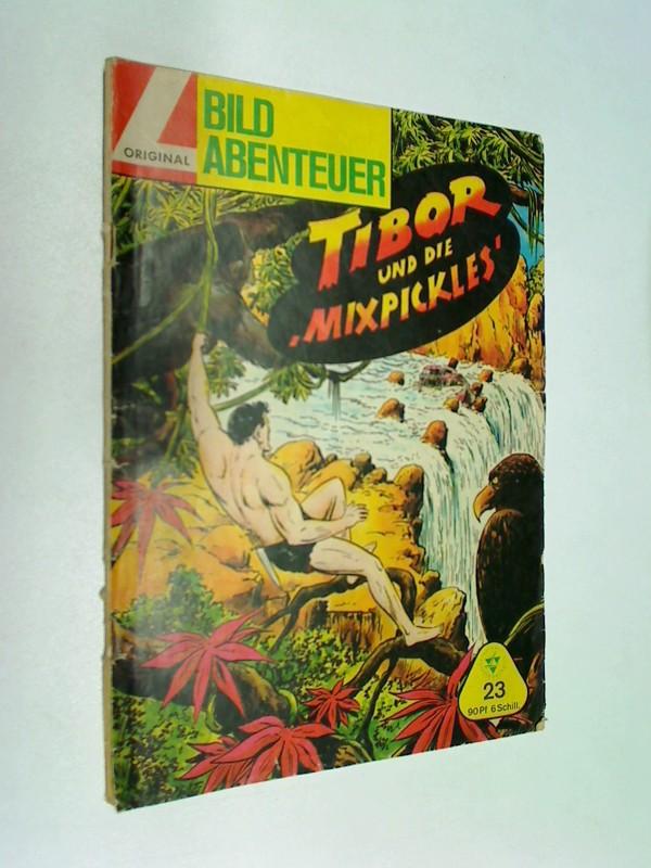 Bildabenteuer Nr. 23 Tibor und die Mixpickles. Lehning Comic-Heft, ERSTAUSGABE