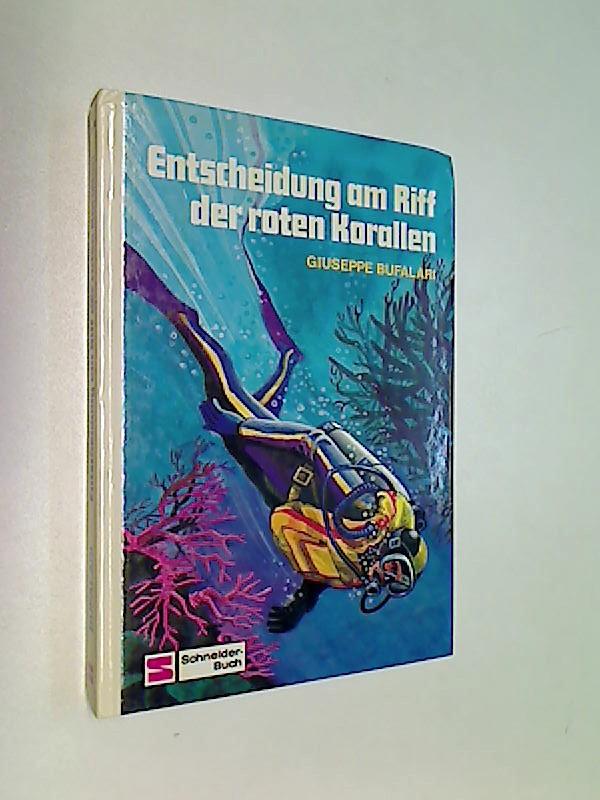 Entscheidung am Riff der roten Korallen. Schneider-Buch. J 11-14J.