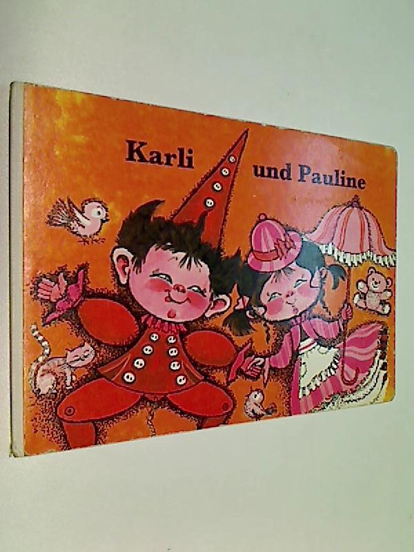 Karli und Pauline. [Ill.: Regine Grube-Heinecke. Text: Fred Reinke]. Pappbilderbuch mit Leinenrücken